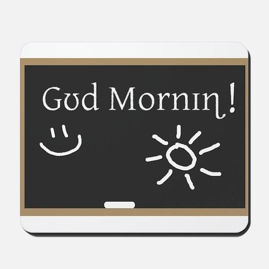 Phonetic Good Morning Mousepad