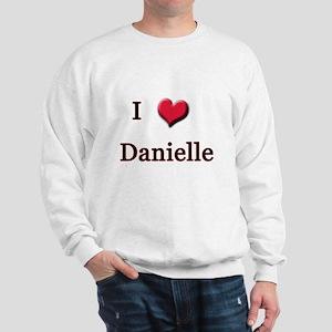 I Love (Heart) Danielle Sweatshirt