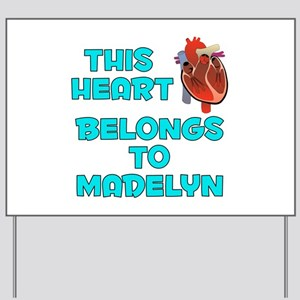 This Heart: Madelyn (B) Yard Sign