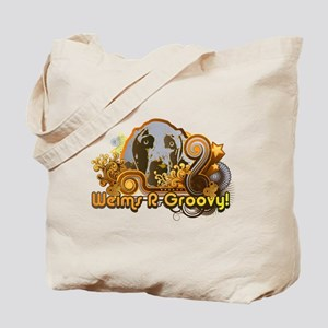 Weims R Groovy! Tote Bag