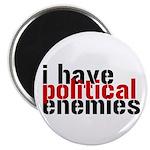 I Have Political Enemies Magnet