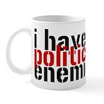 I Have Political Enemies Mug