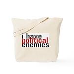 I Have Political Enemies Tote Bag