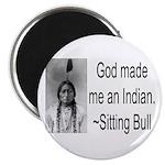 God made me an Indian Magnet