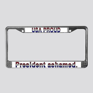USA PROUD - President ashamed License Plate Frame