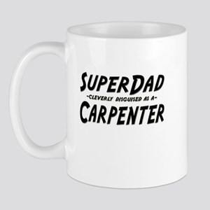 """""""SuperDad cleverly disguised as a Carpenter"""" Mug"""