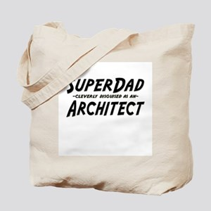 """""""SuperDad cleverly disguised as an Architect"""" Tote"""