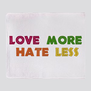 Love More Hate Less Throw Blanket
