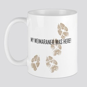 My Weimaraner Was Here! Mug