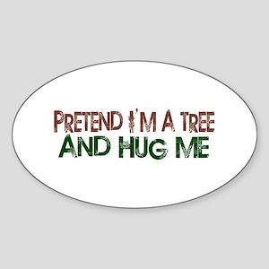 I'm a tree Hug me Oval Sticker