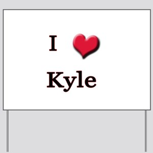 I Love (Heart) Kyle Yard Sign