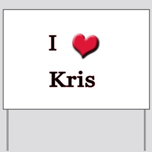 I Love (Heart) Kris Yard Sign
