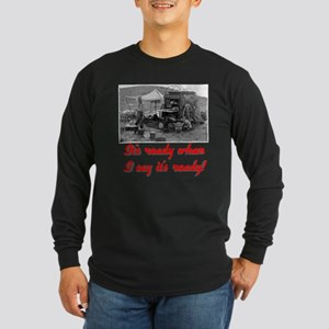 """Red """"When I say"""" Long Sleeve Dark T-Shirt"""