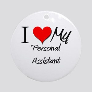 I Heart My Personal Assistant Ornament (Round)