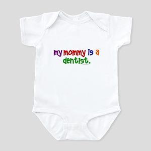 My Mommy Is A Dentist (PR) Infant Bodysuit