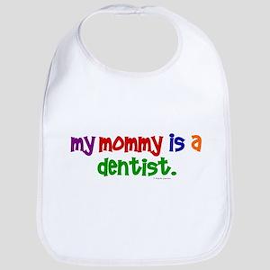 My Mommy Is A Dentist (PR) Bib