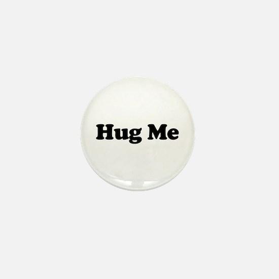 Hug Me Mini Button