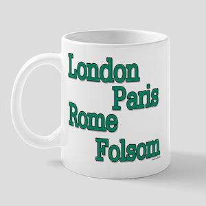 """""""London Paris Rome Folsom"""" Mug"""