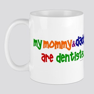 My Mommy & Daddy Are Dentists (PR) Mug