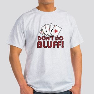 DON'T DO BLUFF Light T-Shirt