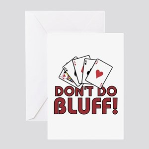 DON'T DO BLUFF Greeting Card