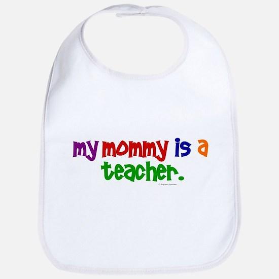 My Mommy Is A Teacher (PR) Bib