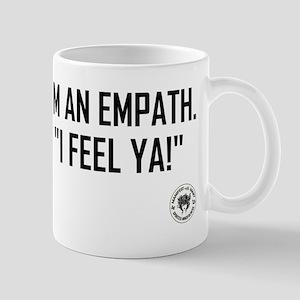 I'M AN EMPATH... 11 oz Ceramic Mug