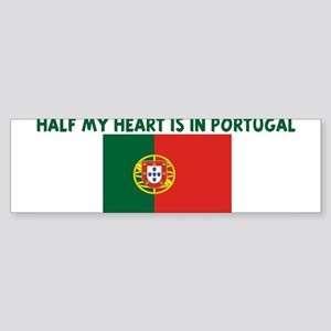 HALF MY HEART IS IN PORTUGAL Bumper Sticker
