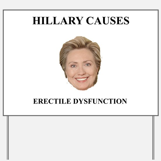 Hillary Clinton Causes Erectile Dysfunction Yard S