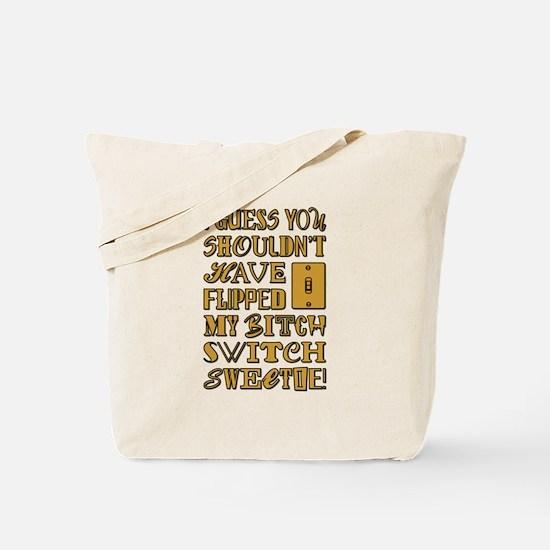 BITCH SWITCH Tote Bag