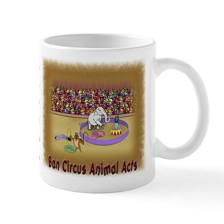"""""""Ban Circus Animal Acts"""" Mug"""