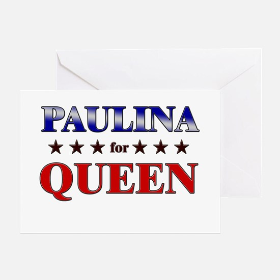 PAULINA for queen Greeting Card