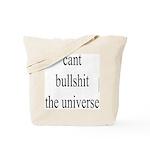 354. cant bullshit the universe.. Tote Bag