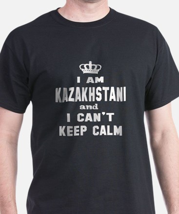 I am Kazakhstani and I can't keep cal T-Shirt