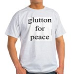 353.glutton for peace... Ash Grey T-Shirt