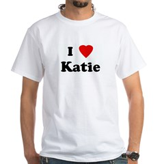 I Love Katie White T-Shirt
