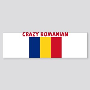 CRAZY ROMANIAN Bumper Sticker