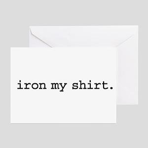 iron my shirt. Greeting Cards (Pk of 10)