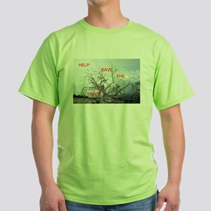 Save the trees Green T-Shirt