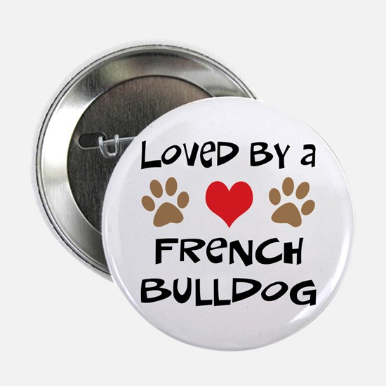 """Loved By A French Bulldog 2.25"""" Button"""