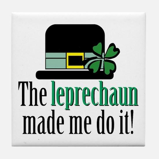 Leprechaun made me Tile Coaster