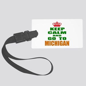 Keep Calm And Go To Michigan Large Luggage Tag