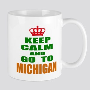 Keep Calm And Go To Michigan 11 oz Ceramic Mug