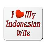 I Love My Indo Wife Mousepad