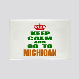 Keep Calm And Go To Michigan Rectangle Magnet