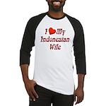 I Love My Indo Wife Baseball Jersey