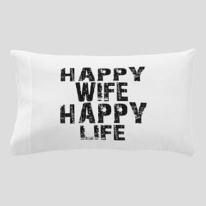 Happy Wife Happy Life Pillow Case