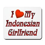 I Love My Indo Girlfriend Mousepad