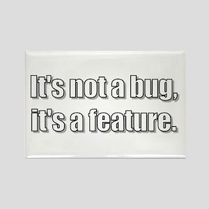 It's not a bug, it's a featur Rectangle Magnet