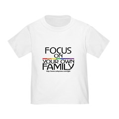 FOCUS ON YOUR OWN FAMILY T